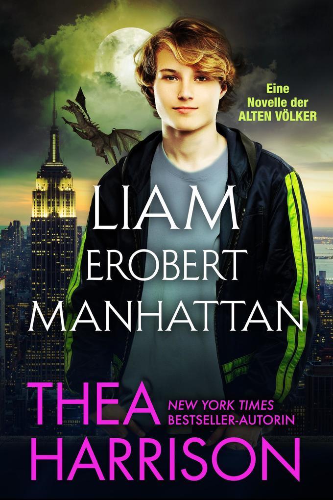 Liam erobert Manhattan. (Die Alten Völker/Elder Races) als eBook