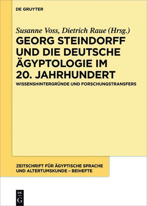 Georg Steindorff und die deutsche Ägyptologie im 20. Jahrhundert bei eBook.de - Bücher