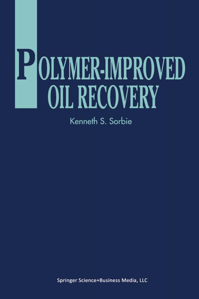Polymer-Improved Oil Recovery als Buch von K. S. Sorbie