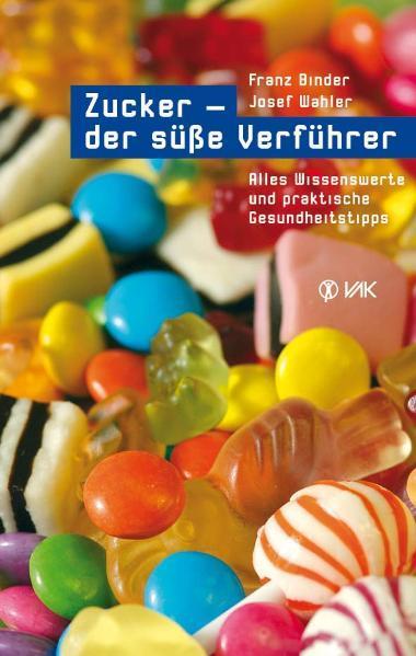 Zucker - der süße Verführer als Buch (kartoniert)