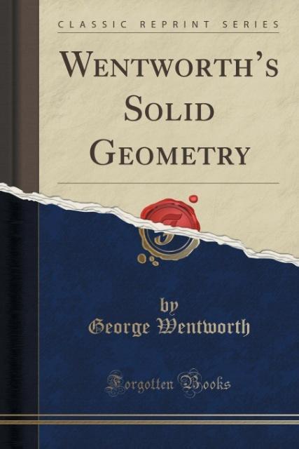 Wentworth's Solid Geometry (Classic Reprint) als Taschenbuch von George Wentworth