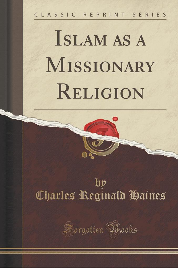 Islam as a Missionary Religion (Classic Reprint)