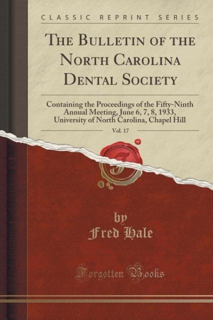 The Bulletin of the North Carolina Dental Society, Vol. 17 als Taschenbuch von Fred Hale