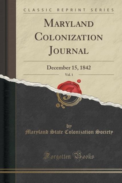 Maryland Colonization Journal, Vol. 1 als Taschenbuch von Maryland State Colonization Society