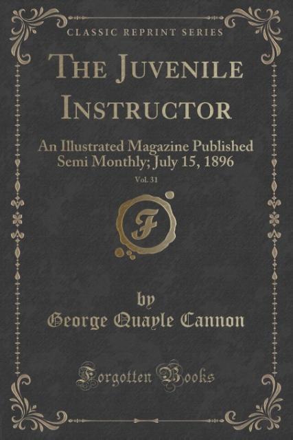 The Juvenile Instructor, Vol. 31 als Taschenbuch von George Quayle Cannon