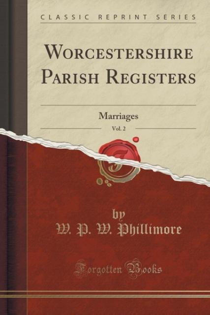 Worcestershire Parish Registers, Vol. 2 als Taschenbuch von W. P. W. Phillimore