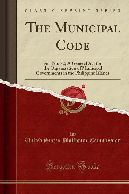 The Municipal Code als Taschenbuch von United States Philippine Commission