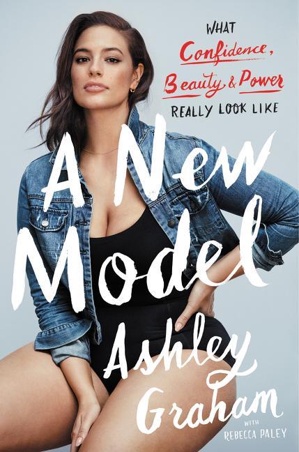 A New Model als Buch von Ashley Graham, Rebecca Paley