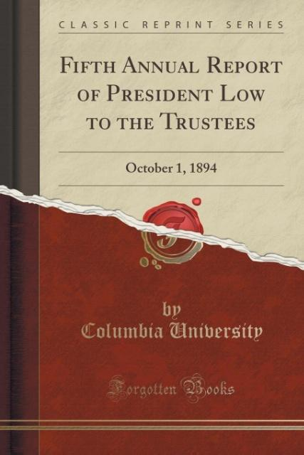 Fifth Annual Report of President Low to the Trustees als Taschenbuch von Columbia University
