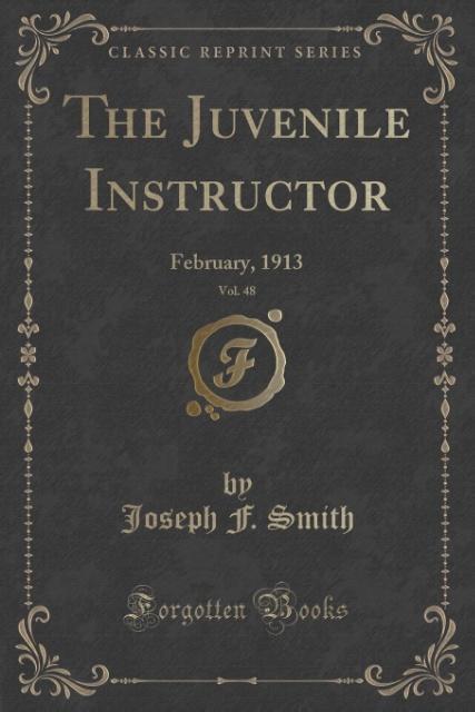 The Juvenile Instructor, Vol. 48 als Taschenbuch von Joseph F. Smith