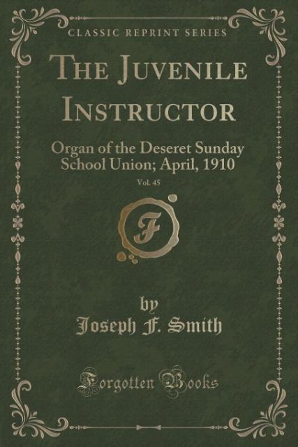 The Juvenile Instructor, Vol. 45 als Taschenbuch von Joseph F. Smith