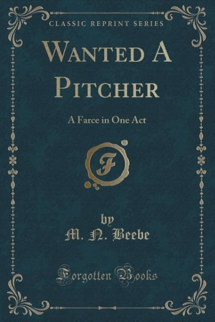Wanted a Pitcher als Taschenbuch von M. N. Beebe