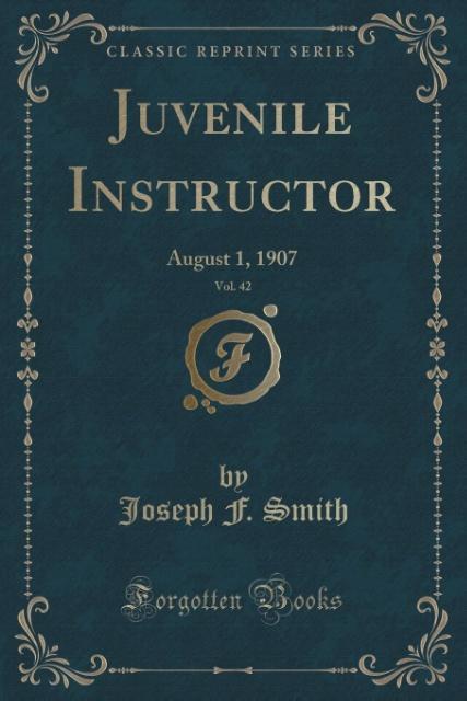 Juvenile Instructor, Vol. 42 als Taschenbuch von Joseph F. Smith