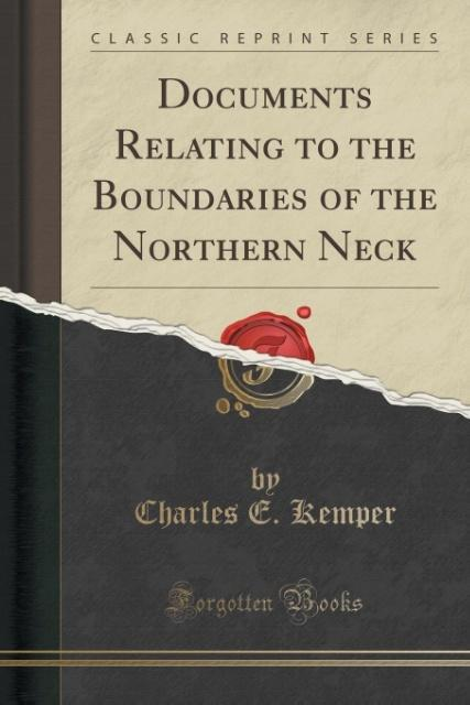 Documents Relating to the Boundaries of the Northern Neck (Classic Reprint) als Taschenbuch von Charles E. Kemper