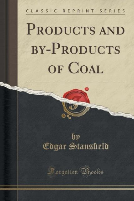 Products and by-Products of Coal (Classic Reprint) als Taschenbuch von Edgar Stans'eld