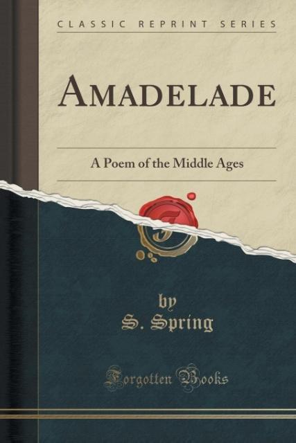 Amadelade als Taschenbuch von S. Spring