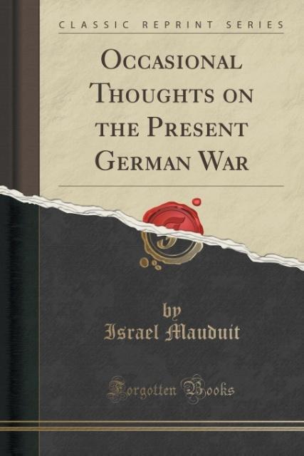 Occasional Thoughts on the Present German War (Classic Reprint) als Taschenbuch von Israel Mauduit