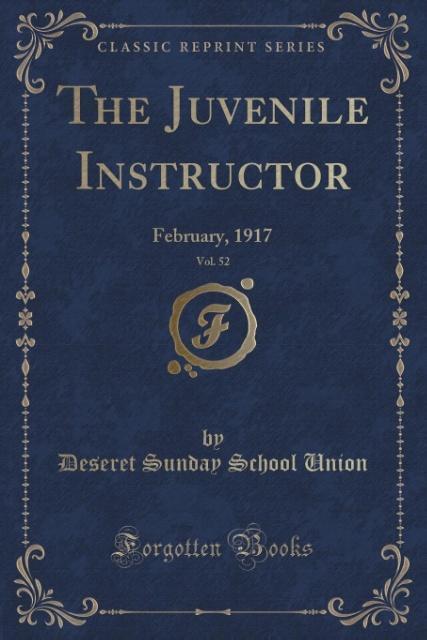 The Juvenile Instructor, Vol. 52 als Taschenbuch von Deseret Sunday School Union