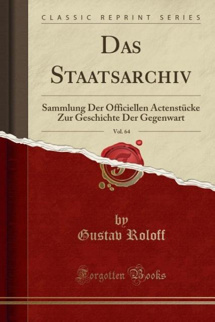 Das Staatsarchiv, Vol. 64 als Taschenbuch von Gustav Roloff