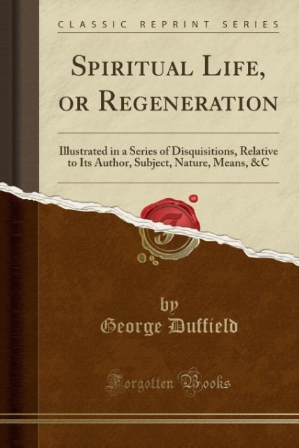 Spiritual Life, or Regeneration als Taschenbuch von George Duffield