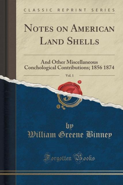 Notes on American Land Shells, Vol. 1 als Taschenbuch von William Greene Binney