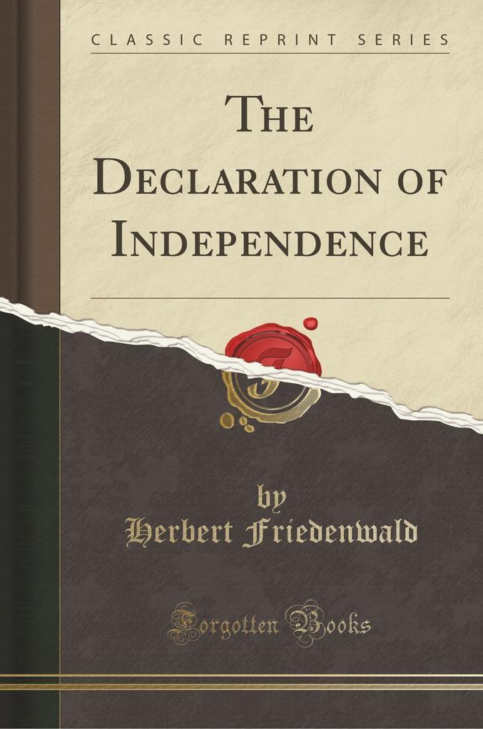 The Declaration of Independence (Classic Reprint) als Taschenbuch von Herbert Friedenwald