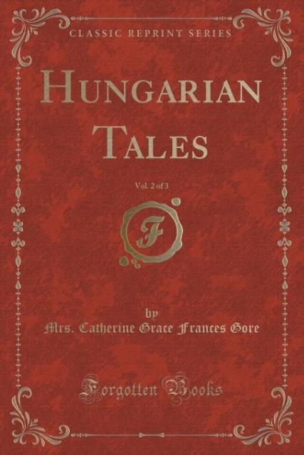 Hungarian Tales, Vol. 2 of 3 (Classic Reprint) als Taschenbuch von Mrs. Catherine Grace Frances Gore
