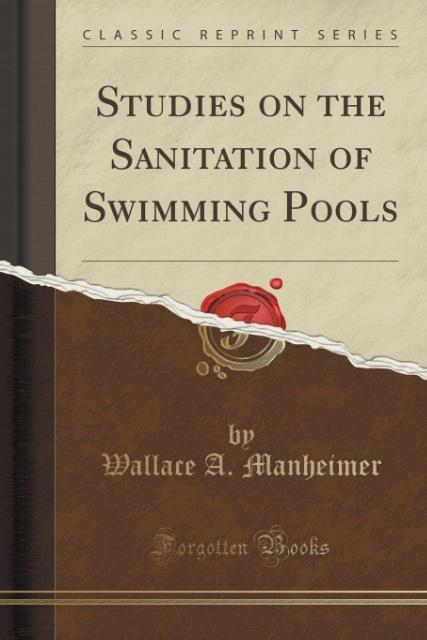 Studies on the Sanitation of Swimming Pools (Classic Reprint) als Taschenbuch von Wallace A. Manheimer