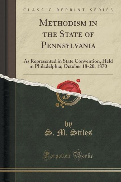 Methodism in the State of Pennsylvania als Taschenbuch von S. M. Stiles