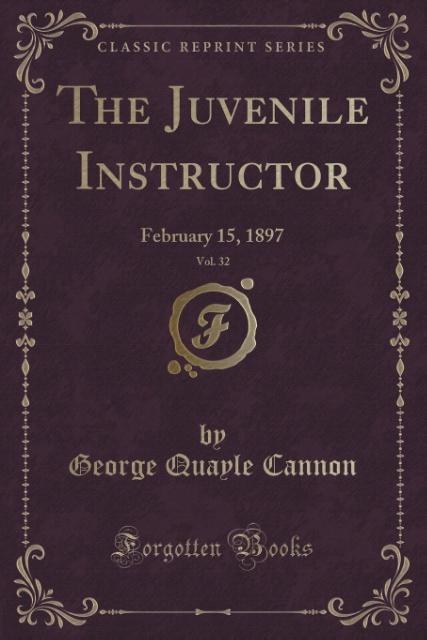 The Juvenile Instructor, Vol. 32 als Taschenbuch von George Quayle Cannon