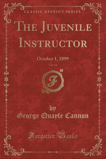 The Juvenile Instructor, Vol. 34 als Taschenbuch von George Quayle Cannon