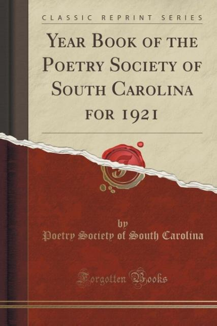 Year Book of the Poetry Society of South Carolina for 1921 (Classic Reprint) als Taschenbuch von Poetry Society of South