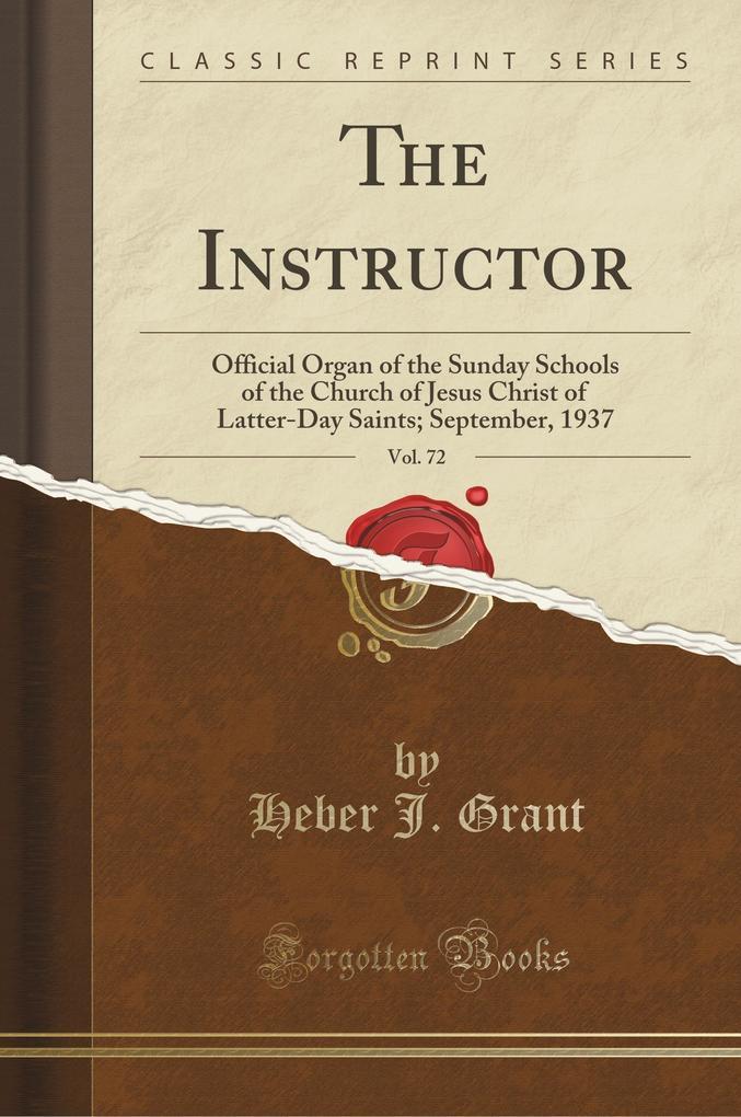 The Instructor, Vol. 72 als Taschenbuch von Heber J. Grant