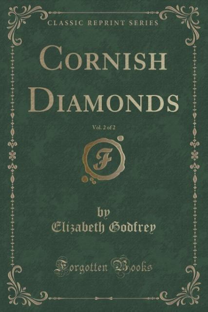 Cornish Diamonds, Vol. 2 of 2 (Classic Reprint) als Taschenbuch von Elizabeth Godfrey