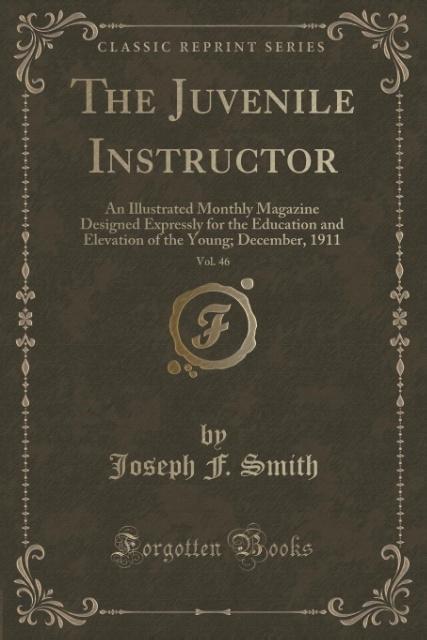 The Juvenile Instructor, Vol. 46 als Taschenbuch von Joseph F. Smith