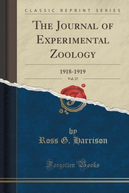 The Journal of Experimental Zoology, Vol. 27 als Taschenbuch von Ross G. Harrison