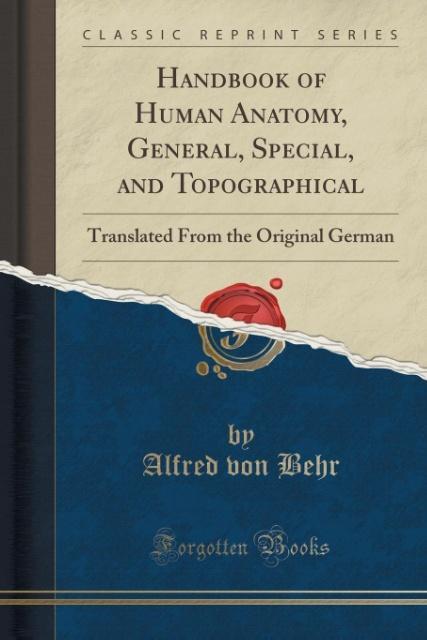 Handbook of Human Anatomy, General, Special, and Topographical als Taschenbuch von Alfred von Behr