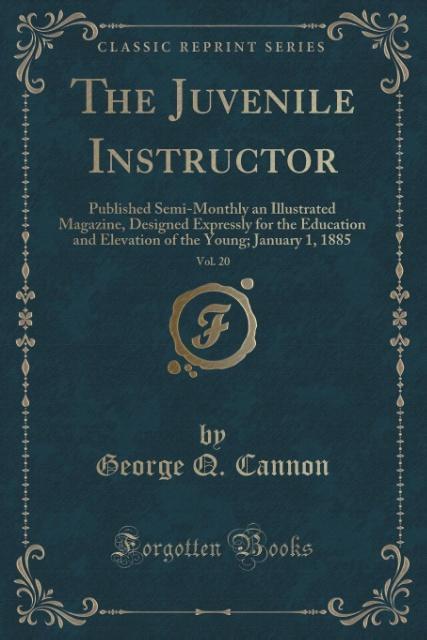 The Juvenile Instructor, Vol. 20 als Taschenbuch von George Q. Cannon