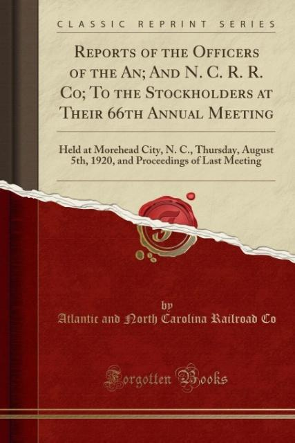 Reports of the Officers of the An; And N. C. R. R. Co; To the Stockholders at Their 66th Annual Meeting als Taschenbuch