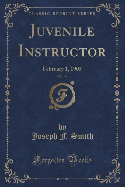 Juvenile Instructor, Vol. 40 als Taschenbuch von Joseph F. Smith