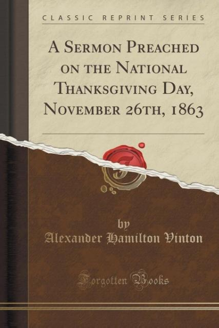 A Sermon Preached on the National Thanksgiving Day, November 26th, 1863 (Classic Reprint) als Taschenbuch von Alexander