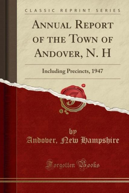 Annual Report of the Town of Andover, N. H als Taschenbuch von Andover New Hampshire