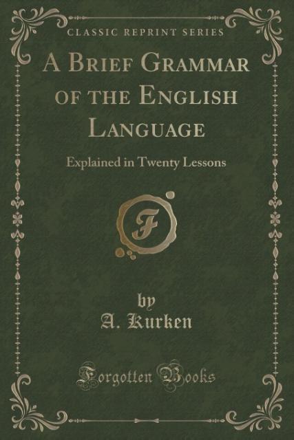 A Brief Grammar of the English Language als Taschenbuch von A. Kurken