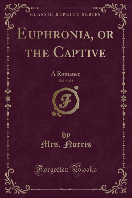 Euphronia, or the Captive, Vol. 2 of 3 als Taschenbuch von Mrs. Norris