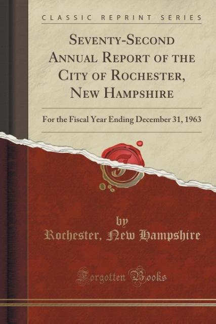 Seventy-Second Annual Report of the City of Rochester, New Hampshire als Taschenbuch von Rochester New Hampshire