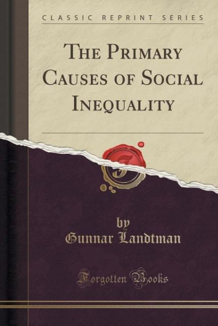 The Primary Causes of Social Inequality (Classic Reprint) als Taschenbuch von Gunnar Landtman