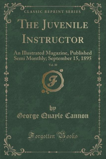 The Juvenile Instructor, Vol. 30 als Taschenbuch von George Quayle Cannon