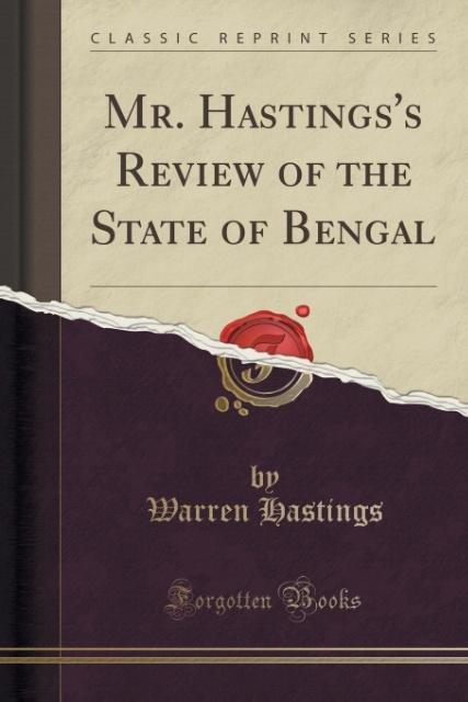 Mr. Hastings's Review of the State of Bengal (Classic Reprint) als Taschenbuch von Warren Hastings