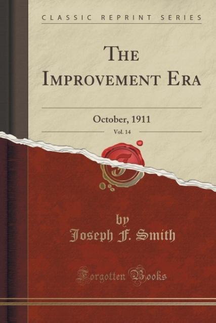 The Improvement Era, Vol. 14 als Taschenbuch von Joseph F. Smith