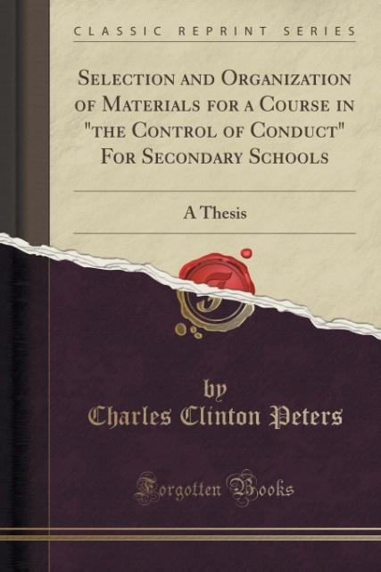 Selection and Organization of Materials for a Course in the Control of Conduct For Secondary Schools als Taschenbuch von